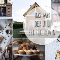 foodlovin monatsrückblick juli