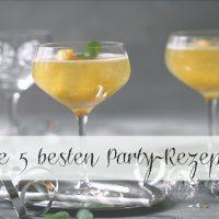 die besten party rezepte