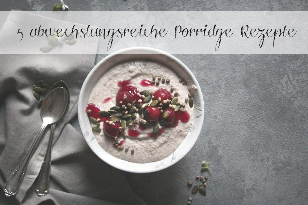 5 abwechslungsreiche Porridge rezepte