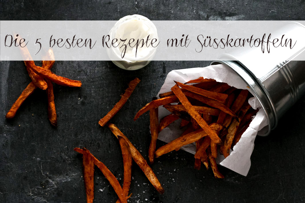 Die 5 besten Rezepte mit Süßkartoffeln