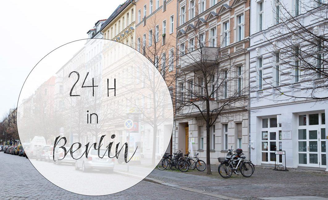 Cityguide: 24 h in Berlin – mein perfekter Tag in Berlin.