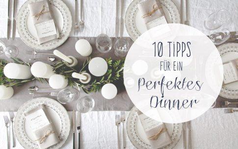 10 Tipps für ein perfektes Dinner ohne Stress.