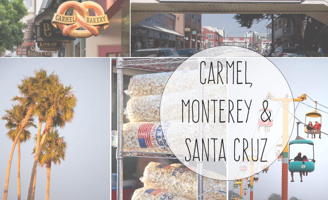 Roadtrip durch Kalifornien – Teil 4: Monterey, Carmel und Santa Cruz