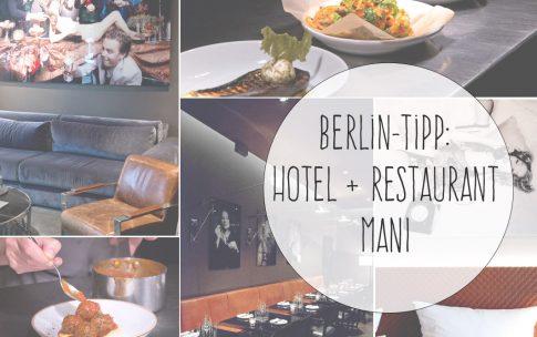 Hoteltipp: Das Hotel MANI und MANI Restaurant in Berlin.