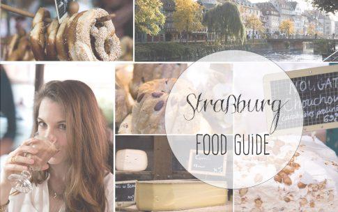 Straßburg Food Guide – ein Foodietrip ins Elsaß.
