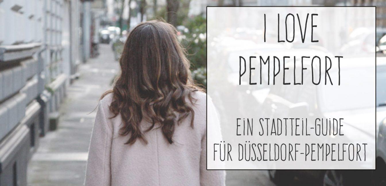 I Love Pempelfort – Düsseldorf-Guide mit meinen Lieblings-Locations.