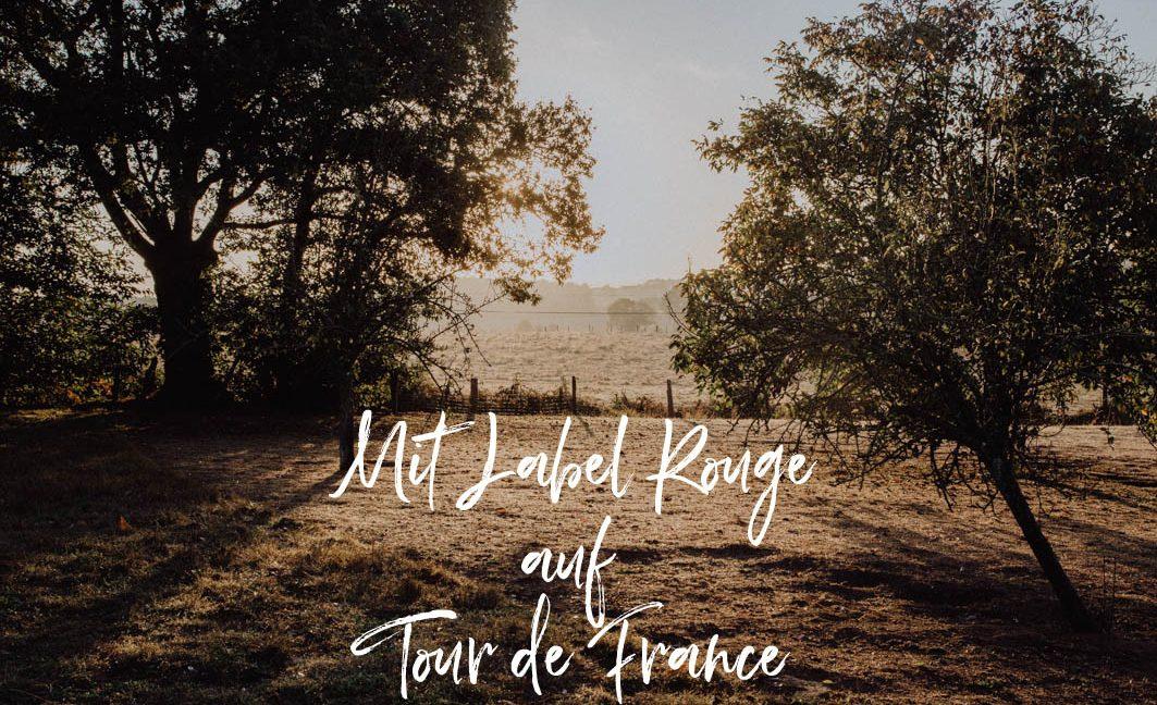 Mit Label Rouge auf Tour durch Frankreich.