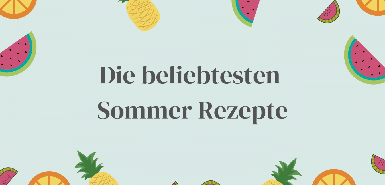 Die 10 beliebtesten Sommerrezepte