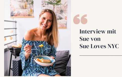 Was gesunde Ernährung mit Achtsamkeit zu tun hat – Interview mit Sue von Sue Loves NYC